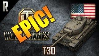 ► World of Tanks - Epic Games: T30 [5 kills, 10187 dmg]