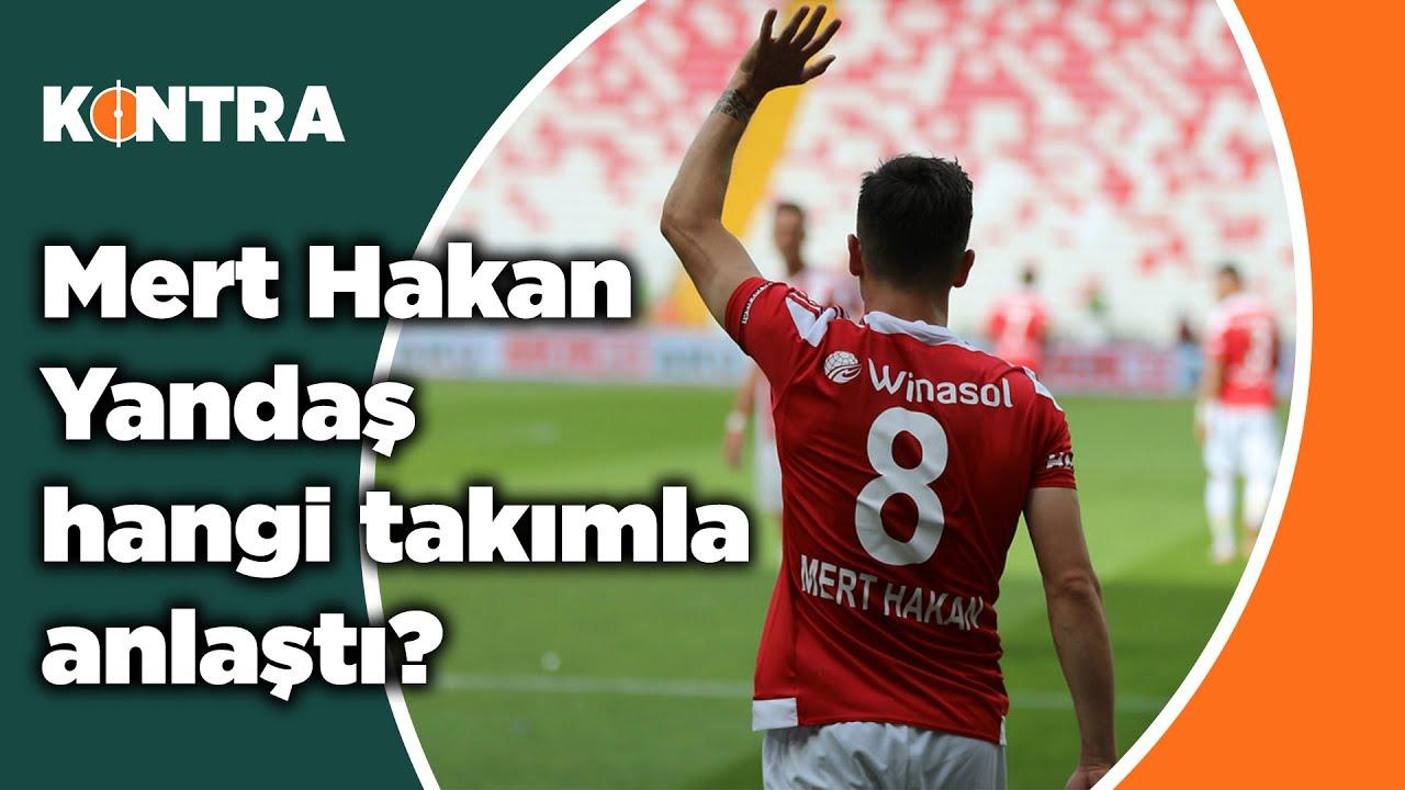 Mert Hakan Yandaş  Fenerbahçe'de mi Galatasaray'da mı?/21 Haziran