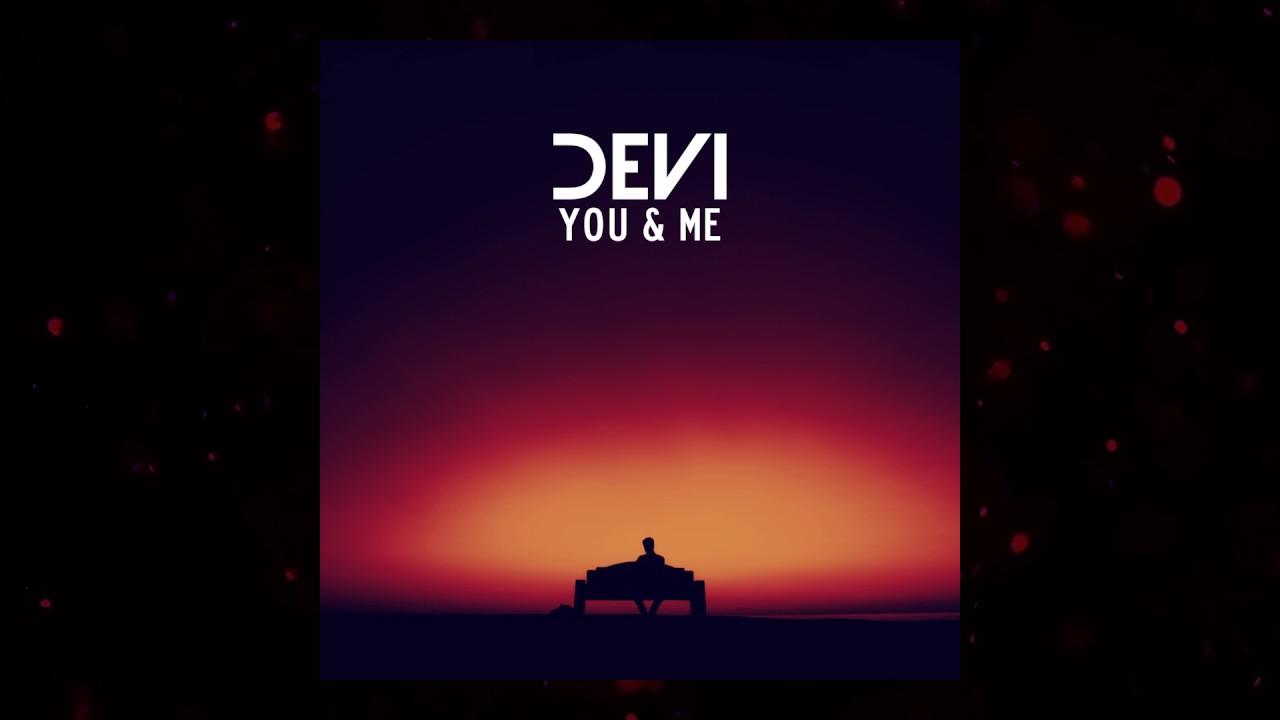 Download DEVI - You & Me (DEVI's Classic Deep House Remix) [Official Audio]