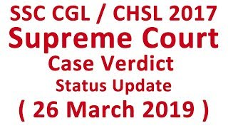 SSC CGL CHSL 2017 Supreme Court Case Latest update of 26 March 2019 | The Study Power