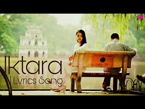 Iktara Lyrics video Song By LW :Lyrics Wise
