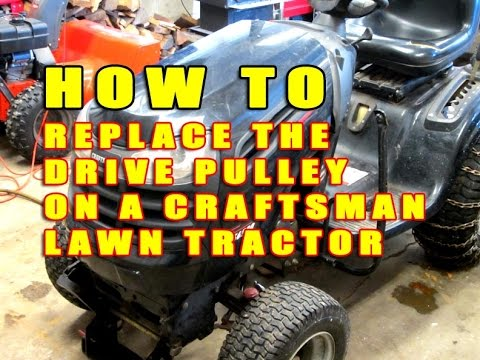 Drive Pulley Replacement On Craftsman Lawn Tractor