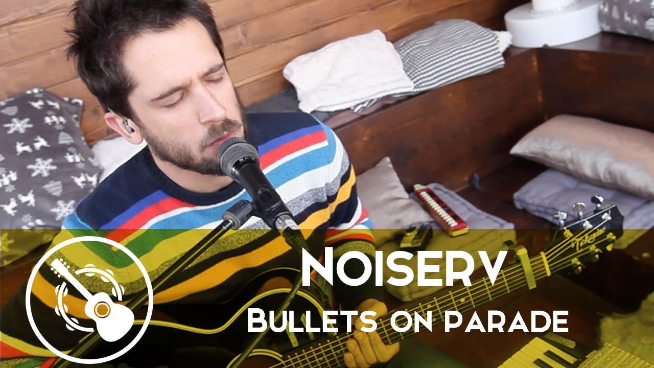 noiserv bullets on parade