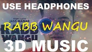 Rabb Wangu   Jass Manak   3D Music World   3D Bass Boosted