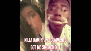 Killa Kam ft. No Comments Got Me Smoked Out [Prod. CMPLXmusic] thumbnail
