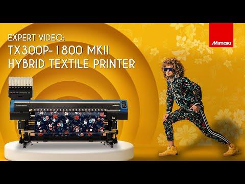 Our Expert Explains: Tx300P MkII Hybrid Textile Printer