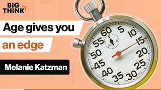 Age gives you an edge in the workplace. Here's how. | Melanie Katzman | Big Think