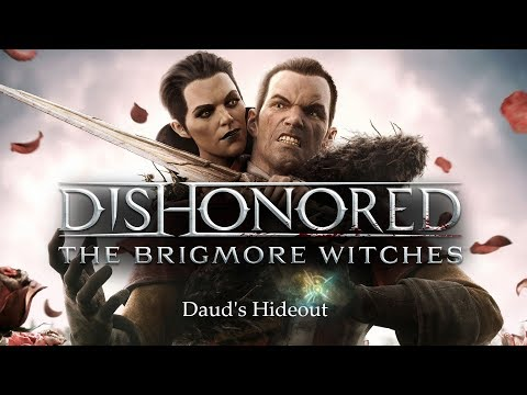 Dishonored - The Brigmore Witches DLC - Master Assassin - 01 - Daud's Hideout |