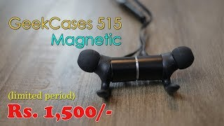 GeekCases 515 review Magnetic Bluetooth earphone  Rs. 1,599 during Amazon Great Indian Festival