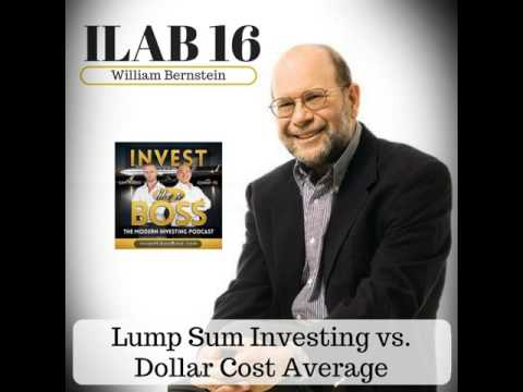 16: William Bernstein: Lump Sum Investing vs. Dollar Cost Average