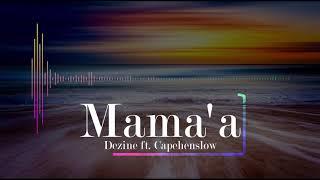 Dezine (Sean Rii) - Mama'a ft. Capehenslow