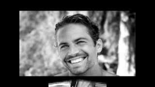 Paul William Walker lV  R.I.P