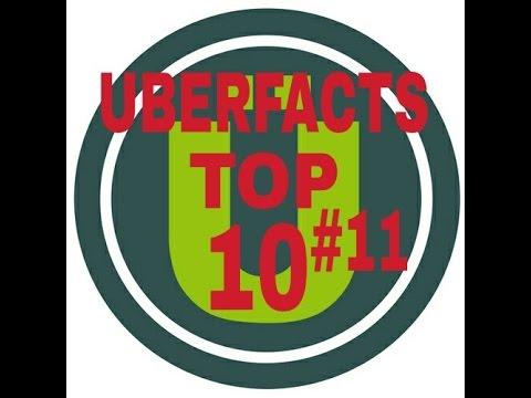 Uberfacts Top 10 #11