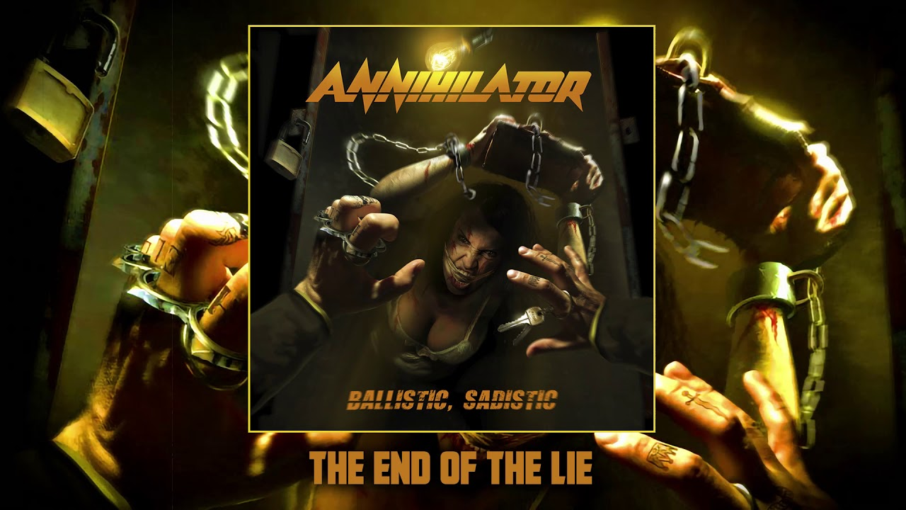 ANNIHILATOR -  The End Of The Lie (Official Audio)