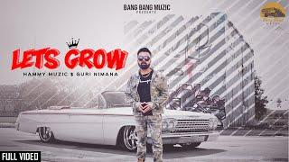 Let's Grow | Hammy Muzic | Guri Nimana | Latest Punjabi Song 2019