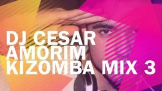 DJ Cesar Amorim - Kizomba Mix 3