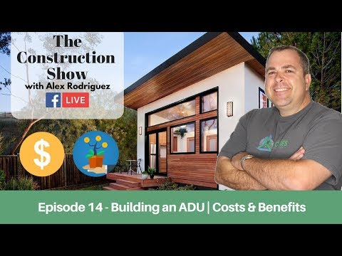 Benefits Of An ADU - How To Get Started   The Construction Show   Episode 14