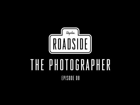 Rapha Roadside | Episode 08 The Photographer