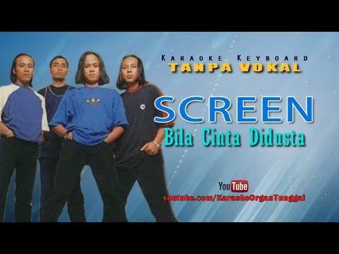 Screen - Bila Cinta Didusta | Karaoke Tanpa Vokal