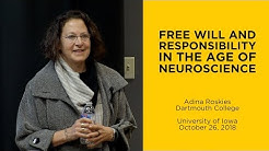 Free Will & Responsibility in the Age of Neuroscience