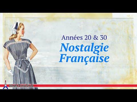 Nostalgie Française - Les Plus Belles Chansons des Années 20 & 30