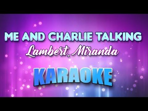 Lambert, Miranda - Me And Charlie Talking (Karaoke & Lyrics)