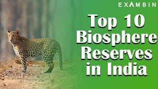 Top 10 Biosphere Reserves in India UNDESCO list | Biosphere Reserves in a nutshell