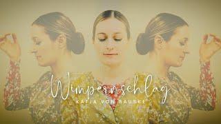 KATJA VON BAUSKE - WIMPERNSCHLAG [Official HD Video]