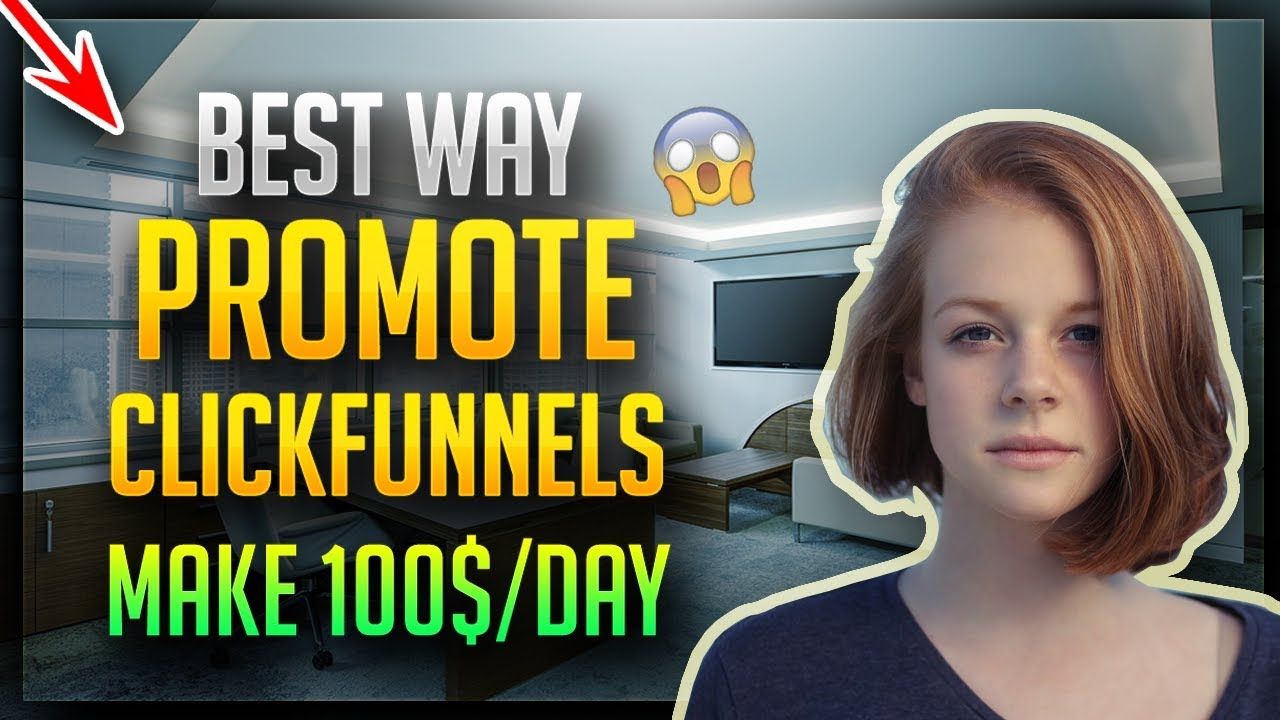 How To Promote Clickfunnels As An Affiliate 2019 (Make 100$ Per Day)
