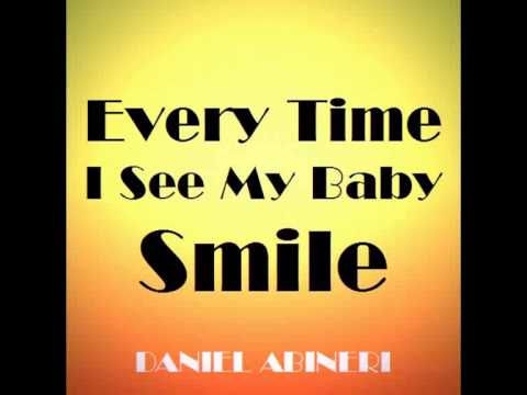 DANIEL ABINERI  EVERY TIME I SEE MY BABY SMILE