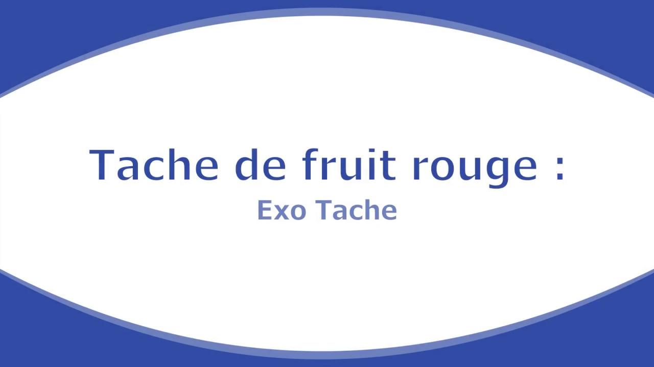 Enlever Tache Fruit Rouge Exo Tache Youtube