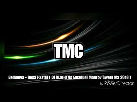 Belanova - Rosa Pastel [ DJ KLazH! Vs Emanuel Monroy Sweet Mx 2O18 ] TMC🎧