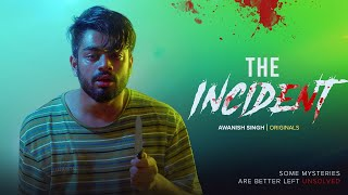 THE INCIDENT | Short Film | Awanish Singh