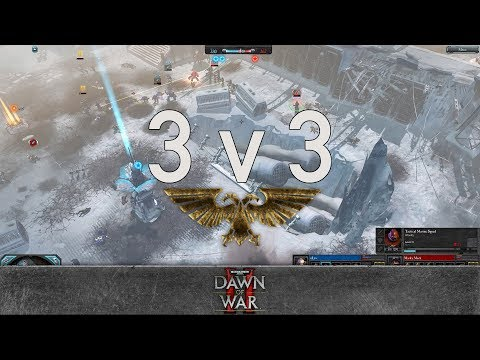 Dawn of War 2 - Faction Wars 2017 | Space Marines vs Imperia