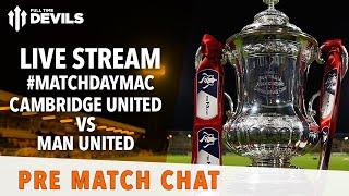 Cambridge United vs Manchester United: LIVE STREAM FA Cup Pre match reaction