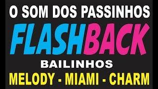 O SOM DOS PASSINHOS E BAILINHOS - FLASHBACK NO STOP MUSIC