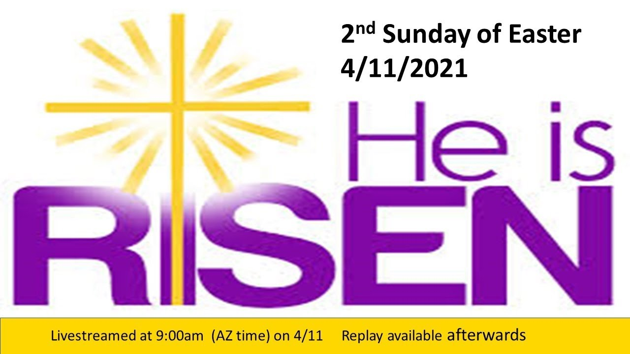 2nd Sunday of Easter -  9:00am 4/11 - Live Streamed Service