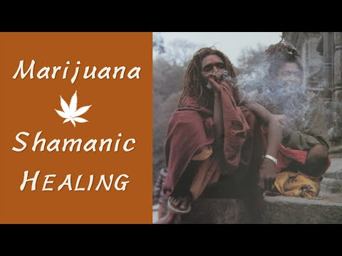 How to Calm Your Mind with Marijuana Shamanic Healing