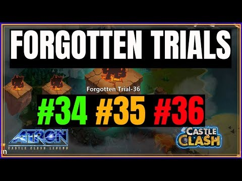 FINISHED FORGOTTEN TRIAL 34 35 36 STRATEGY - CASTLE CLASH