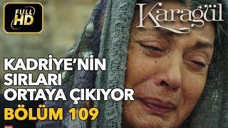 Karagül 109. Bölüm / Full HD (Tek Parça) - Kadriye'nin Sırları Ortaya Çıkıyor