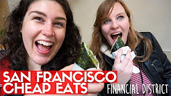 SAN FRANCISCO CHEAP EATS! |  Financial District