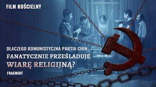 """Film chrześcijański """"Słodycz w niedoli"""" Klip filmowy (2) – Dlaczego Komunistyczna Partia Chin fanatycznie prześladuje wiarę religijną?"""