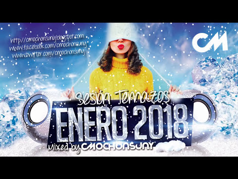 Sesión Enero 2018 (Los Mejores Temazos Dance & House) Mixed by CMochonsuny + DESCARGA GRATIS