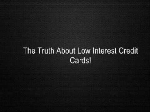 The Truth About Low Interest Credit Cards