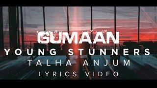 GUMAAN- TALHA ANJUM × TALHA YUNUS× YOUNG STUNNERS (LYRICS VIDEO)