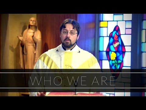 Who We Are | Homily: Father Adrian Milik