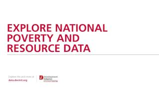 Explore national poverty and resource data on the Development Data Hub