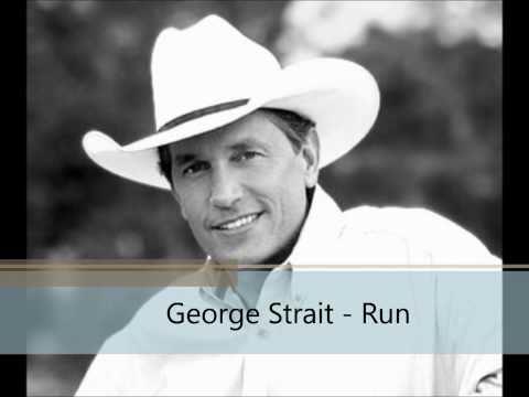 George Strait Lyrics - Run [HD]