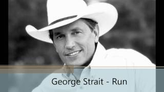 George Strait Lyrics - Run [HD]