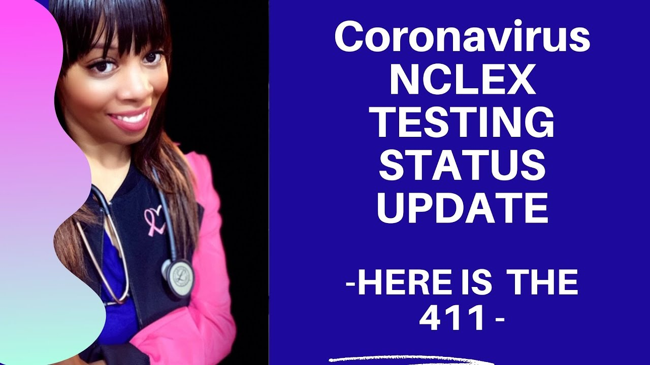 NCLEX Updates- Testing- Heres is he 411 On Rescheduling Your Exam